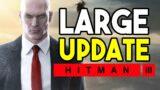 Hitman 3: Huge Update!