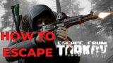 How To Extract In Escape From Tarkov | Escape With Loot