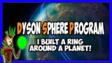 I built rings around a PLANET | DYSON SPHERE PROGRAM | EARLY ACCESS