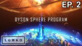 Let's play Dyson Sphere Program with Lowko! (Ep. 2)
