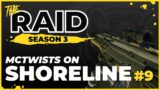 McTwists On Shoreline | Episode #9 – Raid Full Playthrough Season 3 – Escape from Tarkov