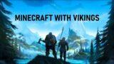 Minecraft with Vikings | Valheim