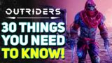 OUTRIDERS – Before You Play   Top 30 Important Things You Need To Know