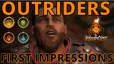 OUTRIDERS FIRST IMPRESSIONS!   COULD THIS KILL DESTINY?
