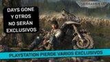 PLAYSTATION PIERDE DAYS GONE Y OTROS JUEGOS EXCLUSIVOS – xbox series x – ps5 – playstation 5