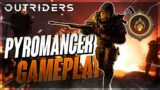 *PYROMANCER IS LIT FAM* Outriders   Pyromancer Gameplay