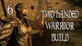 Skyrim Two Handed Warrior | Speech to 50 run 3/4 #6