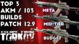 Top 3 AKM / AK 103 Builds ; Patch 12.9 – Escape From Tarkov