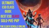 Ultimate ESO Class Guide 2021 – Best Class to Play Elder Scrolls Online 2021