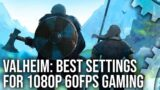Valheim – The Best Settings For 1080p 60FPS Gaming on GTX 1060