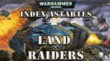 WARHAMMER 40K LORE: iNDEX ASTARTES THE LAND RAIDER ORIGINS AND HISTORY
