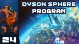 Who Needs Logistics When You Have Sky Belts? – Let's Play Dyson Sphere Program – Part 24