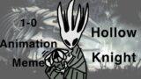 1-0 Animation Meme    Hollow Knight