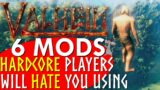 6 VALHEIM MODS Hardcore Players Dont Want You Using!