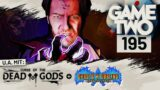 Curse of the Dead Gods, Ghosts 'n Goblins Resurrection, Outriders   Game Two #195
