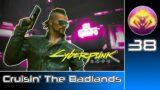 Cyberpunk 2077 (RTX Ultra | Very Hard) #38 : Cruisin' The Badlands