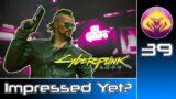 Cyberpunk 2077 (RTX Ultra | Very Hard) #39 : Impressed Yet?