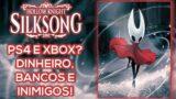 Hollow Knight Silksong – No PS4 e Xbox?? E mais algumas NOVIDADES