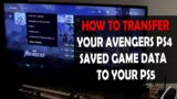 How to Transfer Your Avenger's PS4 Game Save Data to your PS5