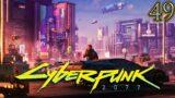 Let's Play Cyberpunk 2077 Street Kid Part 49