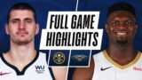 NUGGETS at PELICANS | FULL GAME HIGHLIGHTS | March 26, 2021