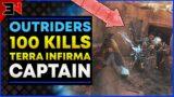 OUTRIDERS 100 KILLS OF CAPTAIN TERRA INFIRMA – CAPTAIN FARM LOOT – Outriders Best Legendary Farm