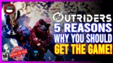 OUTRIDERS | 5 Reasons Why You Should Buy The Game! Is It Worth The Money?