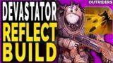 Outriders DEVASTATOR BUILD – REFLECT BULLETS END GAME BUILD MAX DAMAGE