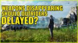 Outriders   Weapons Still Disappearing, Should Outriders Delay Launch? Discussion