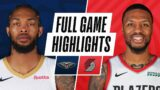PELICANS at TRAIL BLAZERS   FULL GAME HIGHLIGHTS   March 16, 2021