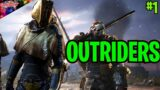 STILL GOT IT!! (PART 1) | Outriders Gameplay