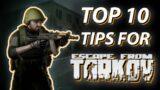 TOP 10 TIPS FOR TARKOV | Escape From Tarkov Beginner's Guide