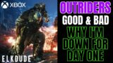 The Good & Bad of Outriders | Why I'm Down for Day One |