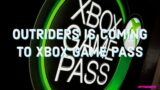 Thoughts on Outriders coming to Xbox Game Pass