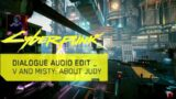 V and Misty: about Judy | Cyberpunk 2077 | raw audio files splicing HD