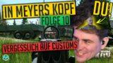 Vergesslich auf CUSTOMS – MEYERS KOPF – Folge 10 – Escape from Tarkov