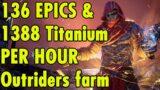 136 Epics & 1388 Titanium Per Hour – Easy Farm -Outriders