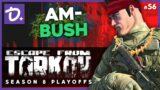 AM-BUSH – Escape From Tarkov (S08E56)