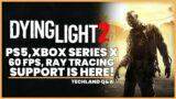 Dying Light 2: PS5, Xbox Series X NEWS!   Next-Gen Support, 60 FPS, Ray Tracing (Dying Light 2 News)