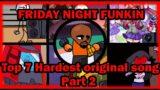 FRIDAY NIGHT FUNKIN' | TOP 7 HARDEST ORIGINAL SONG PT.2