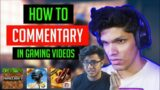 How To Commentary Video Games !! Gaming Video Mein Commentary kaise kare !! #Commentary