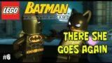 LEGO Batman: The Videogame #6 – There She Goes Again