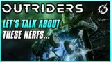 Let's Talk About Some Of These Nerfs… | Outriders Week 1 Balance Changes | Patch Notes