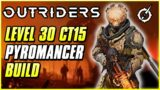 MAX LEVEL PYROMANCER BUILD FOR CT15 EXPEDITIONS | Outriders Endgame Build Game