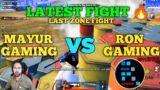 Mayur gaming vs Ron gaming full intense in the last zone | Phoenix ron vs mayur bhai latest fight