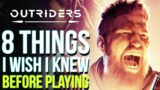 OUTRIDERS | 8 Biggest Things I Wish I Knew Before Playing! (Outriders Beginner Tips & Tricks)