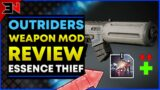 OUTRIDERS Essence Thief Weapon Mod Review – Is Essence Thief Worth It? – Outriders Best Weapon Mod