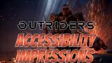 Outriders Accessibility Impressions – The Good, The Bad, The Ugly