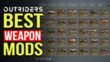 Outriders | BEST Weapon Mods Guide