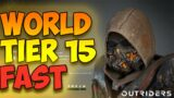 Outriders – How To Increase Your World Tier to 15 Fast – EASY METHOD